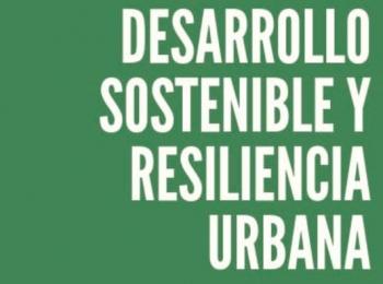 """CAPACITACIÓN ON-LINE """"DESARROLLO SOSTENIBLE Y RESILIENCIA URBANA"""""""